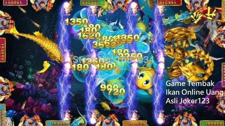 Game Tembak Ikan Online Uang Asli Joker123