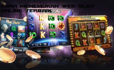 Cara Menemukan Web Slot Online Terbaik