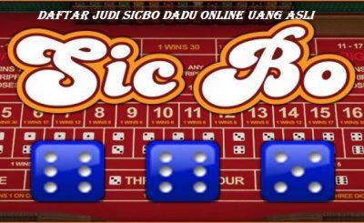 Daftar Judi Sicbo Dadu Online Uang Asli